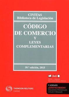 Código de comercio y leyes complementarias / edición preparada por Mª Luisa Aparicio González. Civitas Thomson Reuters, 2015