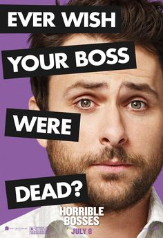 Horrible Bosses , starring Jason Bateman, Charlie Day, Jason Sudeikis, Steve Wiebe. Three friends conspire to murder their awful bosses when they realize they are standing in the way of their happiness. #Comedy #Crime