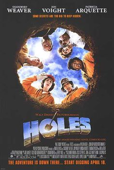 "Holes, ""ain't gonna be no Stanley Yelnats the fifth (or was it fourth?)"", so funny, great book, great movie!"