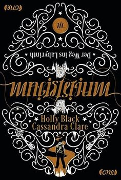 Magisterium 01 - Der Weg ins Labyrinth von Cassandra Clare und Holly Black