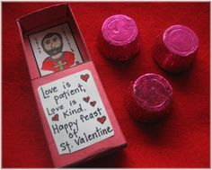 Saint Valentine's Day Craft!  St. Valentine match box:      Love is Patient,   Love is Kind,   Happy Feast   of  St. Valentine