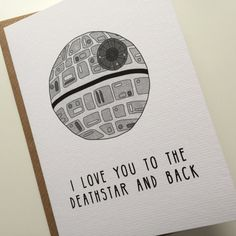 Star Wars Valentines Card - I love you to the death star and back - funny star wars valentine's card