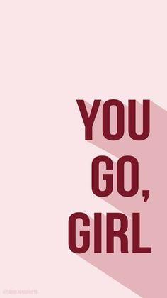 Go girl! #wallpaper