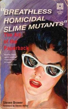 398d163c78a3 Breathless Homicidal Slime Mutants  The Art of the Paperback