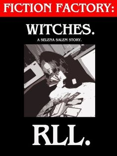 WITCHES. (FICTION FACTORY.) by RLL, http://www.amazon.com/dp/B009UFHBPS/ref=cm_sw_r_pi_dp_wpxHsb16XAGBR