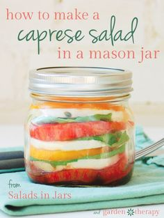 The Fresh Flavors of Italy with a Portable Caprese Salad in a Mason Jar- Recipe - Garden Therapy Mason Jar Lunch, Mason Jar Meals, Meals In A Jar, Mason Jars, Mason Jar Recipes, Lean Lunches, Different Salads, Basil Recipes, Salad Recipes