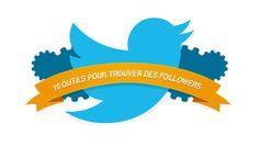 Twitter : 10 outils pour trouver des followers et gérer ses followings