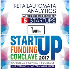 RetailAutomata Analytics has been selected in the Top 5 Startups at the National Level Start-Up Funding Conclave 2017 on 18-19, February 2017 organized by Chameli Devi Group of Institutions & Directorate of Technical Education , Government of Madhya Pradesh in association with 10000 startups, Ah Ventures, Indore Entrepreneurs Network, Swan Angel Network and other startup ecosystem partners. Learn more about our Predictive Analytics Solutions at #Retailreco.