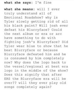 Some of these questions are now answered, like, the blurryface era is over, and it ended with ERS