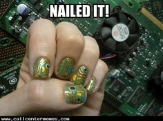 Nailed it - http://www.callcentermemes.com/nailed-it-2/