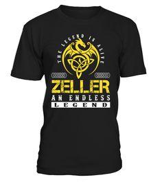 The Legend is Alive ZELLER An Endless Legend Last Name T-Shirt #LegendIsAlive