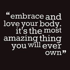 Embrace and love your body.  It's the most amazing thing you will ever own. https://AerialistBoutique.com