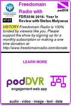 #HISTORY #PODCAST  Freedomain Radio with Stefan Molyneux    FDR3546 2016: Year In Review with Stefan Molyneux    READ:  https://podDVR.COM/?c=3416d6e9-a1b9-18ee-551e-c26f358c38a6