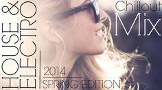HOUSE & ELECTRO CHILLOUT MIX 2014 - SPRING EDITION - NEW! #4