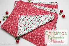 How to make placemats. Tutorial to make cute Christmas placemats that are reversible-need to find fabric to coordinate with my Christmas dishes