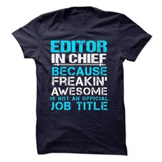 JUST FOR EDITOR IN CHIEF T Shirt, Hoodie, Sweatshirts - teeshirt cutting #style #clothing