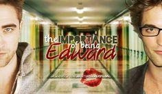 The Importance of Being Edward  By  WhatsMyNomDePlume  Bella Swan knows she kissed a boy last night named Edward. Problem is, she  can't remember much more than that. When she goes looking for him, she  finds out Edward is not as rare of a name as she would like .AH, Edward/Bella/…Edward Fluff fluff fluff.  https://www.fanfiction.net/s/6418535/1/The_Importance_of_Being_Edward