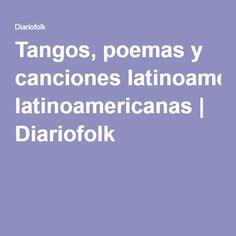 Tangos, poemas y canciones latinoamericanas | Diariofolk