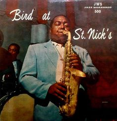 The Great African-American Classical Art-Form   #HighArt     https://open.spotify.com/album/5m5jensZhVYNzuCof0LteE Release Date February 18, 1950 Duration: 33:53 African-American Classical Art-=Form  Style: Be-Bop CHARLIE PARKER Bird at St. Nick's, New York City, Harlem- U.S.A February 18, 1950 Personnel: Red Rodney      TP  Charlie Parker  AS Al Haig             P  Tommy Potter   B Roy Haynes       D
