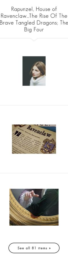 """Rapunzel, House of Ravenclaw...The Rise Of The Brave Tangled Dragons; The Big Four"" by hey-there-deliah ❤ liked on Polyvore featuring accessories, kristine froseth, people, harry potter, pictures, ravenclaw, hogwarts, backgrounds, quotes and text"