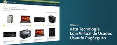 #Loja Virtual #E-Commerce - Desenvolvemos para Atta Tecnologia , sua loja virtual de equipamentos usados.