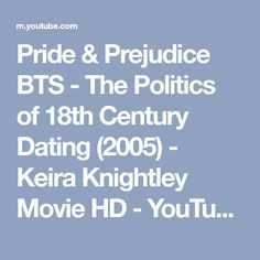 Pride & Prejudice BTS - The Politics of 18th Century Dating (2005) - Keira Knightley Movie HD - YouTube