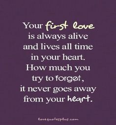 Love Quotes : First Love Never Forget Quotes - Quotes Sayings One Love Quotes, Great Quotes, Quotes To Live By, Me Quotes, Inspirational Quotes, Quotes About First Love, Qoutes, Quotes Pics, My First Love