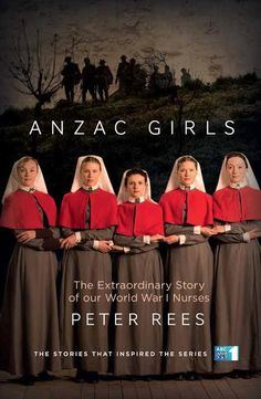 Booktopia has Anzac Girls, The extraordinary story of our World War I nurses by Peter Rees. Buy a discounted Paperback of Anzac Girls online from Australia's leading online bookstore. Best Period Dramas, Period Drama Movies, Gu Family Books, Big Bang Top, Netflix Streaming, Drame, Girl Online, Book Girl, Books