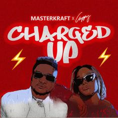Charged Up - Single by Masterkraft & Cuppy Latest Music, New Music, Hot Song, Entertainment Sites, Digital News, Feeling Sick, Music Download, Try It Free, News Songs