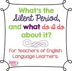 Everyone deServes to Learn: What Do I Do About the Silent Period?