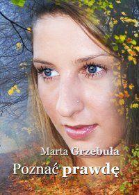 Poznać prawdę -   Grzebuła Marta , tylko w empik.com: 9,83 zł. Przeczytaj recenzję Poznać prawdę. Zamów dostawę do dowolnego salonu i zapłać przy odbiorze!