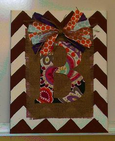 Painted canvas with burlap & fabric letter.