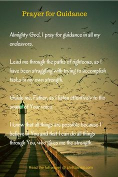 Almighty God, I pray for guidance in all my endeavors. I have been struggling with trying to accomplish tasks in my own strength...