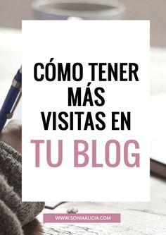 Cómo tener más visitas en tu blog y hacer publicaciones más atractivas