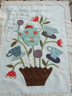 How totally cute is this teapot and cups as plants set? GOSSIP IN THE GARDEN by ANNI DOWNS Hand Applique, Applique Patterns, Applique Quilts, Applique Designs, Embroidery Applique, Flower Applique, Cute Quilts, Small Quilts, Patch Quilt