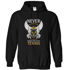 Never underestimate the power of a woman who plays tennis - cool t shirts #teeshirt #hoodie