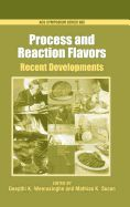Process and Reaction Flavors: Recent Developments
