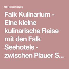 Falk Kulinarium - Eine kleine kulinarische Reise mit den Falk Seehotels - zwischen Plauer See und Müritz