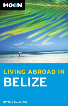 "Moon Guide to ""Living Abroad in Belize"": YOU WON! - San Pedro Scoop"