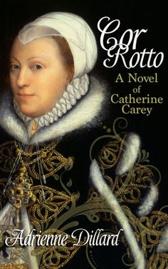 Exciting new Elizabethan fiction about Queen Elizabeth I's cousin (and possible half sister) Katherine Carey, 'Cor Rotto', by Adrienne Dillard: http://nblo.gs/11bou4