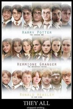 I love them, so much!! I'd like to point out that Hermione stopped smiling 1 year before Harry and Ron did... She probably knew the danger long before them