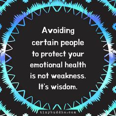 Quotes Sayings and Affirmations Avoiding Certain People to Protect Your Emotional Health - Tiny Buddha Quotable Quotes, Wisdom Quotes, Me Quotes, Motivational Quotes, Inspirational Quotes, Daily Quotes, Life Quotes Love, Great Quotes, Quotes To Live By