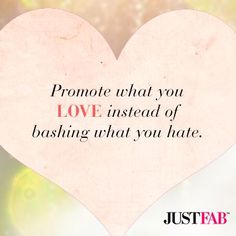 Promote what you love instead of bashing what you hate! #inspiration #quotes