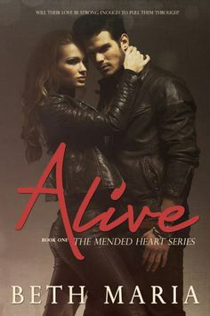 Congratulations, Beth Maria, on the release of your debut novel – Alive (The Mended Hearts Series) - I'm very much looking forward to reading this one!   Amazon US: http://www.amazon.com/Alive-Mended-Heart-Beth-Maria-ebook/dp/B00KMFZX8M Amazon UK: http://www.amazon.co.uk/Alive-The-Mended-Heart-Series-ebook/dp/B00KMFZX8M Amazon Ca: http://www.amazon.ca/Alive-Mended-Heart-Beth-Maria-ebook/dp/B00KMFZX8M