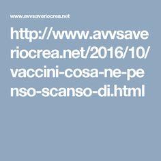 http://www.avvsaveriocrea.net/2016/10/vaccini-cosa-ne-penso-scanso-di.html