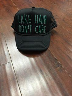 Lake Hair Don't Care Custom Trucker Hat by sunsetsigndesigns