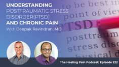 Understanding Posttraumatic Stress Disorder (PTSD) And Chronic Pain With Deepak Ravindran, MD Ptsd, Trauma, Adverse Childhood Experiences, Stress Disorders, Relapse, Cognitive Behavioral Therapy, Primary Care, Pain Management, Chronic Pain