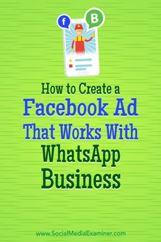 Discover how to set up a WhatsApp Business account and use Facebook ads to let WhatsApp users call or message your customer support team. via @smexaminer