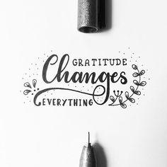 Gratitude changes everything. Dankbarkeit Zitate.