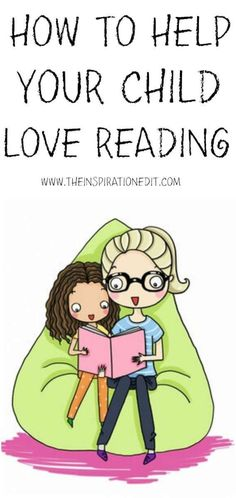 Practical ways to help your child love reading. Read with kids and help them to develop their potential. There are so many small and simple ways to do this.